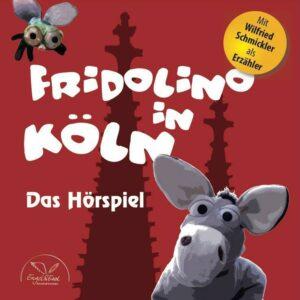 Fridolino in Köln - das Hörspiel